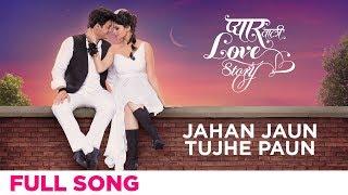 Jahan Jaun tujhe Paun | Pyar Vali Love Story | Swwapnil Joshi, Saie Tamhankar | Amitraj