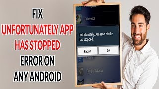 How To Stop All Error Of Unfortunately App Has Stopped On