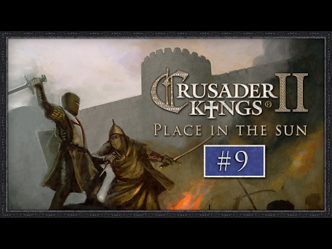 CK2 - A place in the sun - Part #9