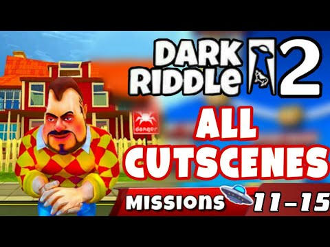 Dark Riddle 2 - Story Mode - All Cutscenes [Level 11 - 15] Chapter 3 -Android - ios