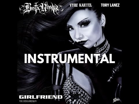 🔥🔊 Busta Rhymes - Girlfriend (INSTRUMENTAL) Ft. Vybz Kartel & Tory Lanez