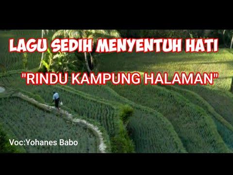 Lagu sedih buat perantau Rindu kampung halaman by Babo maumere