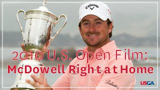 "2010 U.S. Open Film: ""McDowell Right at Home"""
