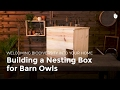 Building a Nesting Box for Barn Owls | Biodiversity