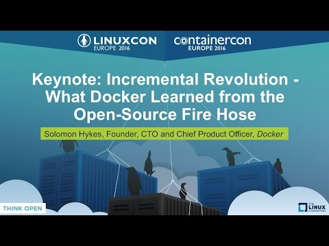Keynote: Incremental Revolution - What Docker Learned from the Open-Source Fire Hose