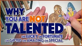 Why You Are Not Talented