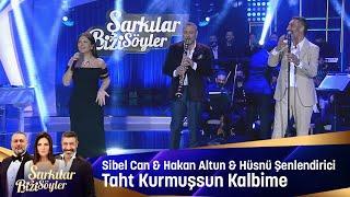 Sibel Can & Hakan Altun & Hüsnü Şenlendirici - Taht Kurmuşsun Kalbime