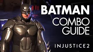 BATMAN Beginner Combo Guide - Injustice 2