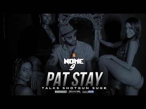 PAT STAY TALKS FACING SHOTGUN SUGE ON NOME 9 | URLTV