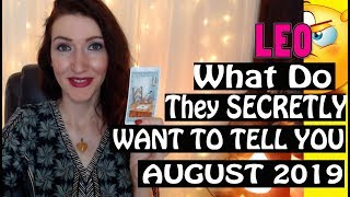 Leo,  WHAT DO THEY SECRETLY WANT TO TELL YOU August 2019 SPY ON THEM LOVE READINGS