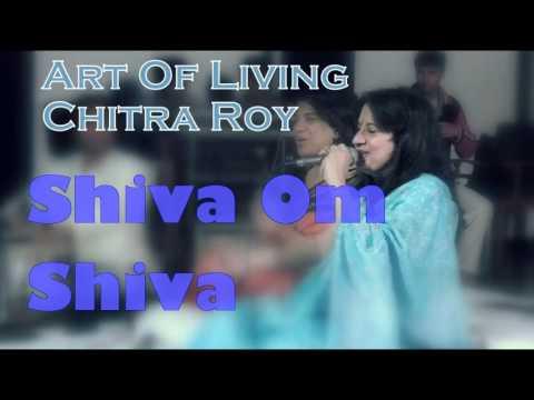Shiva Om Shiva || Chitra Roy Art Of Living Bhajans