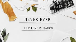 Never Ever (Lyric Video) // Kristene DiMarco // Where His Light Was