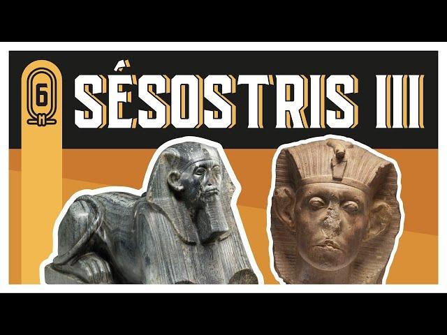 BSN #6 - SÉSOSTRIS III