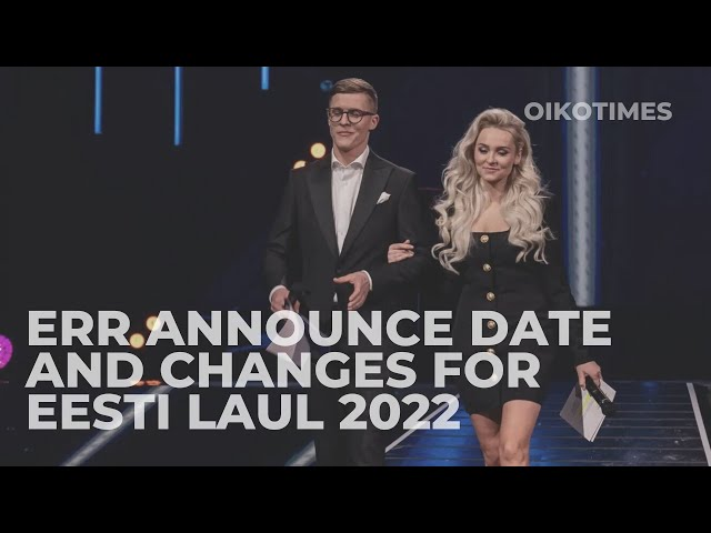 OIKOTIMES 🇪🇪 ERR ANNOUNCE EESTI LAUL DATES AND CHANGES