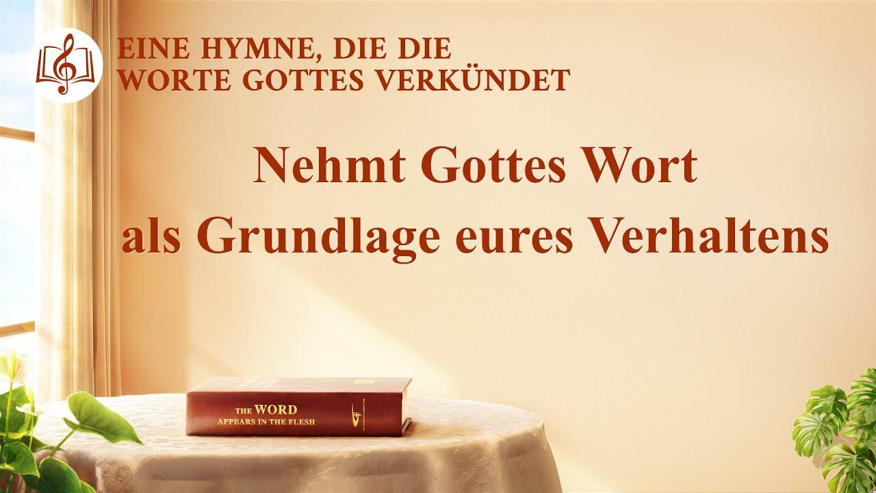 Nehmt Gottes Wort als Grundlage eures Verhaltens Christliches Lied