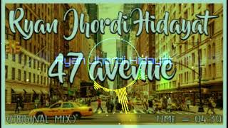 Ryan Jhordi Hidayat 47 Avenue Original Mix