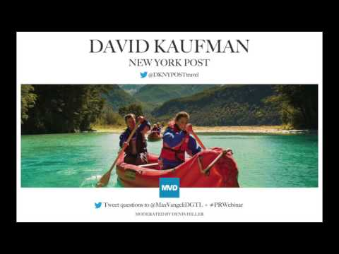 PR Webinar with New York Post Travel Editor, David Kaufman, Aug 2 2017