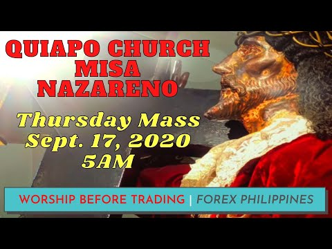 LIVE DAILY QUIAPO CHURCH MASS TODAY Sept 17, 2020 - 5AM | Poong Hesus Nazareno | Forex Philippines
