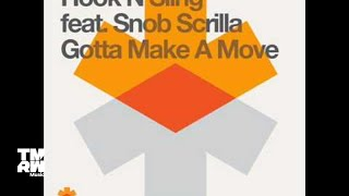 Hook N Sling Feat. Snob Scrilla - Gotta Make A Move