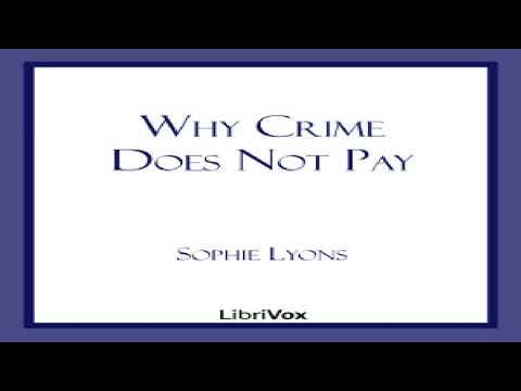 Why Crime Does Not Pay   Sophie Lyons   Memoirs   Audiobook full unabridged   English   1/4