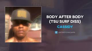 Cassidy Body After Body Tsu Surf Diss AUDIO.mp3