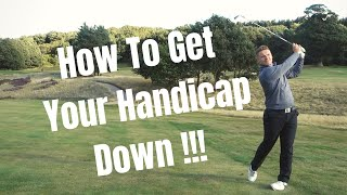 How To Get Your Handicap Down!