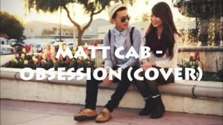 Matt Cab - Obsession (COVER) Frankie J