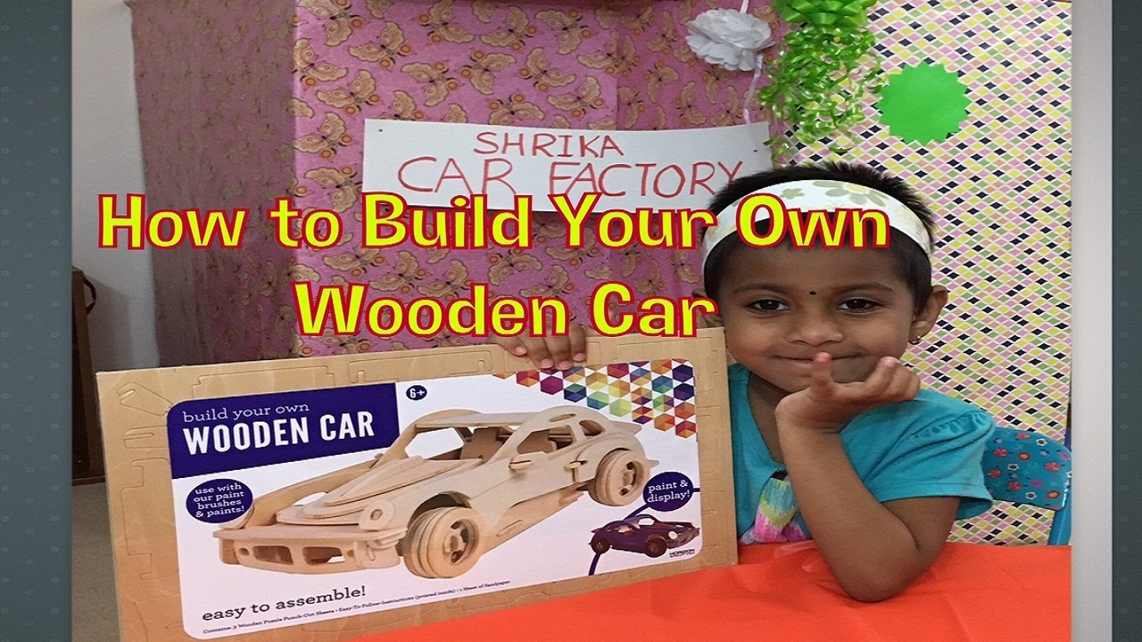 How To Build Your Own Wooden Car Diy Wooden Car Craft Build Craft Color