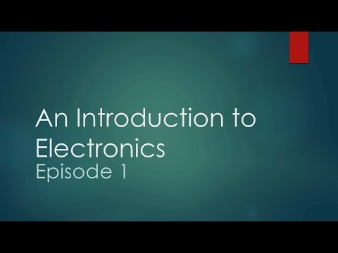An Introduction to Electronics [EP. 1 - Electricity & Ohm's Law]