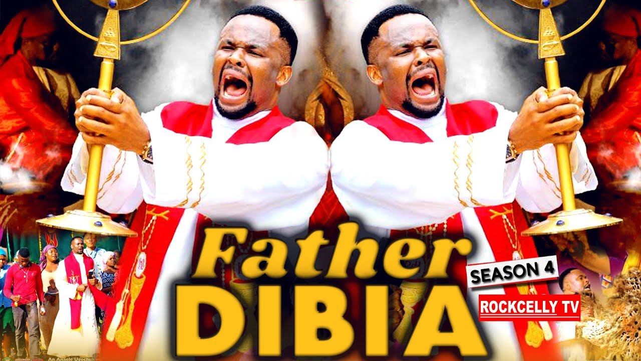 Download FATHER DIBIA SEASON 4 (New Movie)  2019 NOLLYWOOD MOVIES