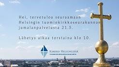 Helatorstai. Jumalanpalvelus Helsingin tuomiokirkosta 21.5.2020