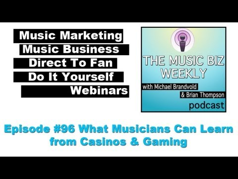 What Musicians Can Learn from Casinos & Gaming on The Music Biz Weekly Podcast