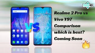 Realme 2 Pro vs Vivo Y97 Comparison Which is Best?   Launch Date? Price in India?🔥🔥🔥