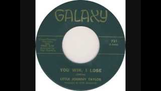 Little Johnny Taylor - You Win, I Lose