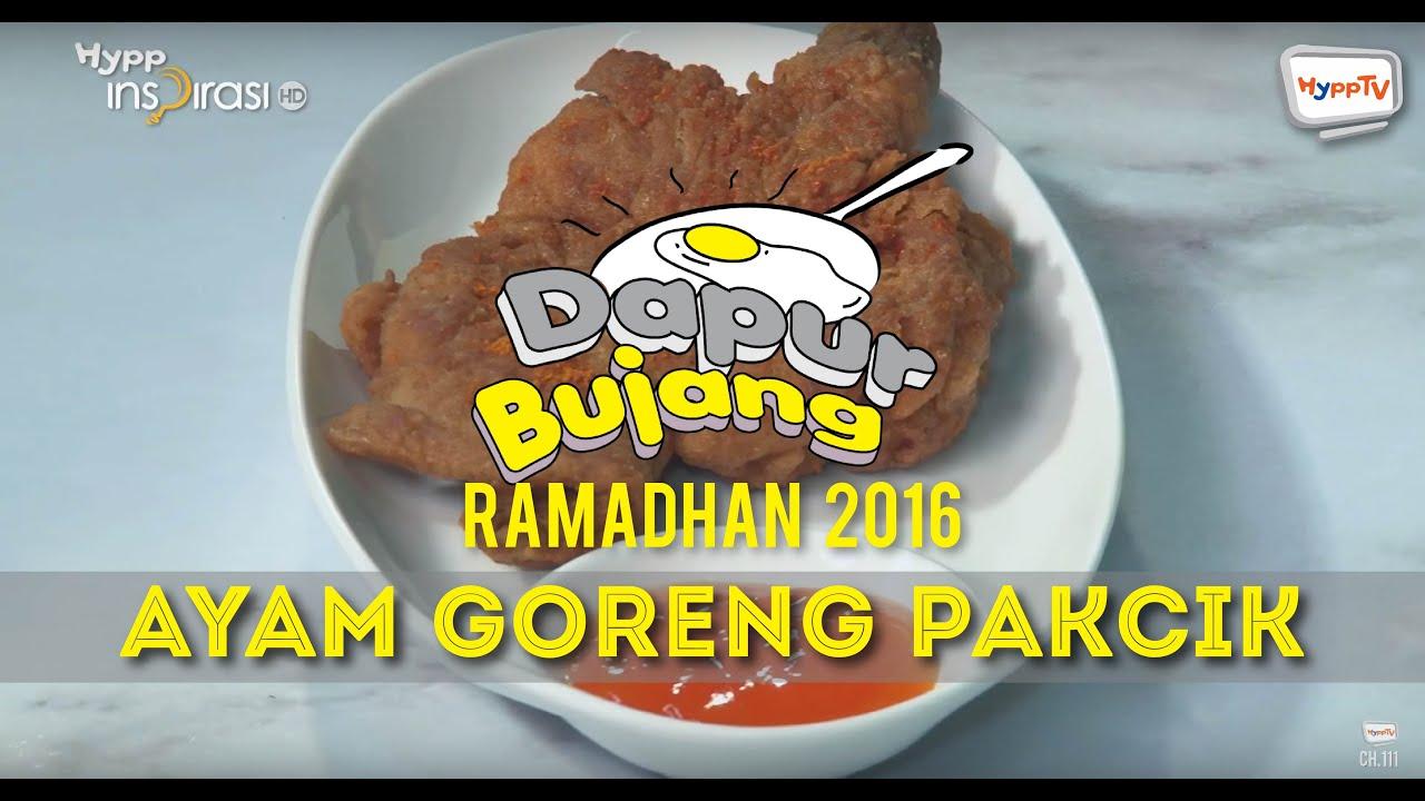 Dapurbujang Ramadan 2016 Ayam Goreng Pakcik