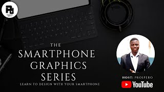 1. Intro to Designing with your Smartphone - The Smartphone Graphics Series