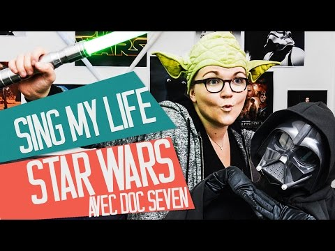 [TAG] SING MY LIFE - STAR WARS (Episodes 1 to 6) with DOC SEVEN