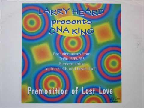 Larry Heard/Ona King Premonition Of Lost Love Bernard Badie mix