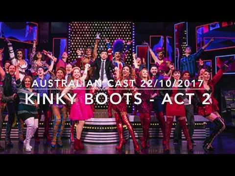 Kinky Boots Act 2 Full Audio - Australia 22-10-2017 (Callum Francis + Toby Francis)