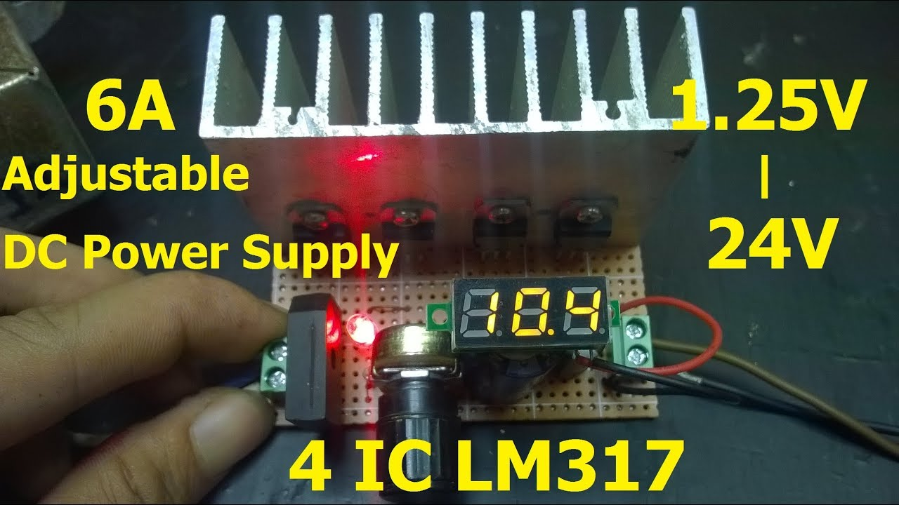 Adjustable Dc Power Supply 6a 0 24v Use 4 Lm317t Youtube 24vacto24vdcsupplyjpg