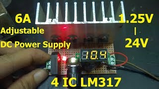 Adjustable DC Power Supply ,6A 0 24V USE 4 LM317T by Long Technical