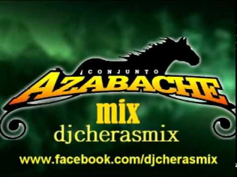 CONJUNTO AZABACHE MIX  2011 DE LO NUEVO NUEVO Y MUCHO MAS''Y SI''--djcherasmix-