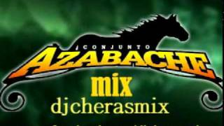 CONJUNTO AZABACHE MIX  2011 DE LO NUEVO NUEVO Y MUCHO MASY SI--djcherasmix- YouTube Videos