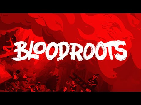 Bloodroots - Reveal Trailer