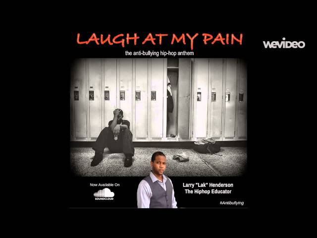Laugh At My Pain: The Anti-Bullying Hiphop Anthem