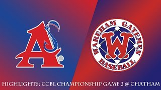 Gatemen Baseball Network Highlights: Wareham Gatemen @ Chatham Anglers CCBLC Game 2 (8/13/18)