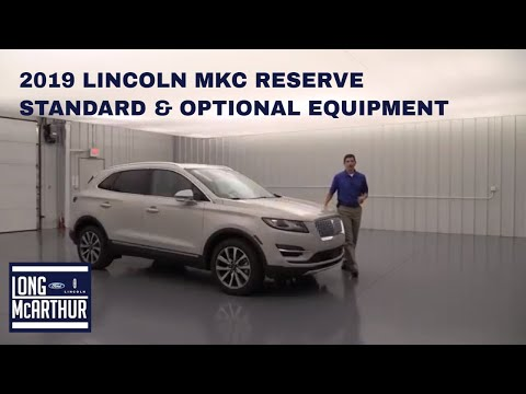 2019 LINCOLN MKC RESERVE STANDARD AND OPTIONAL EQUIPMENT