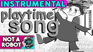 BALDI#39S BASICS PLAYTIME SONG I Just Wanna Play Not a Robot Official Instrumental