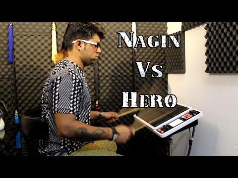 NAGIN - Vs - HERO Music   Janny Dholi   Octapad Spd - 30