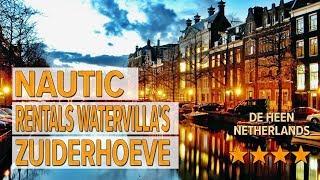 Nautic Rentals Watervilla's Zuiderhoeve hotel review   Hotels in De Heen   Netherlands Hotels